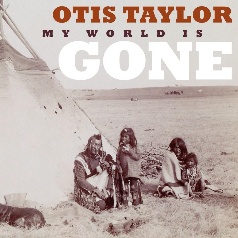 Otis Taylor Gone res